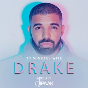 30 Minutes with Drake mixed by Dj Paak