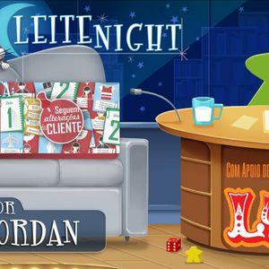 Leite Night #60: Jordan Florio (Seguem Alterações do Cliente)