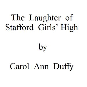 The Laughter of Stafford Girls' High by Carol Ann Duffy, starring Joanna Lumley (BBC Radio 4)