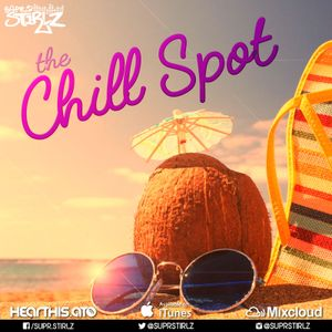 SuprStirlz presents: The Chill Spot