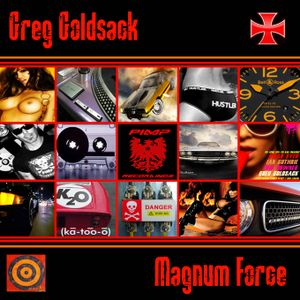 "Greg Goldsack - ""MAGNUM FORCE"""