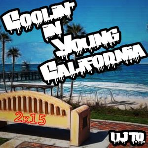 COOLIN' IN YOUNG CALIFORNIA 2k15