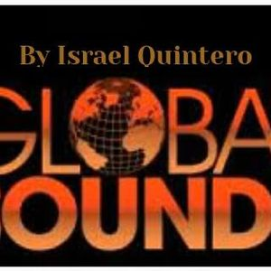 GLOBAL SOUNDS 011 BY ISRAEL QUINTERO