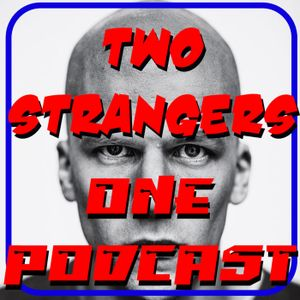 Ep 200: Alexander Lex Luthor Jr. (aka gearing up for #NYCC 2015) - TWO STRANGERS ONE PODCAST