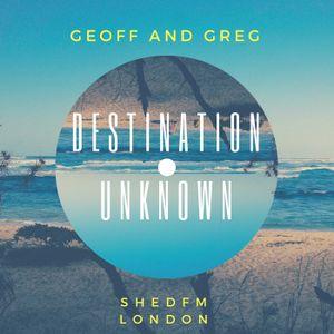 Destination Unknown -  ShedFM (London)