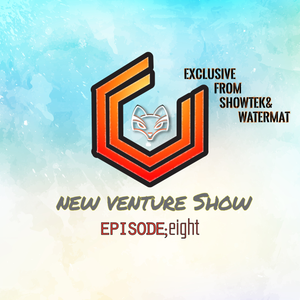 New Venture Show #008 - 30th march EXCLUSIVES FROM SHOWTEK/BROOKS & WATERMAT