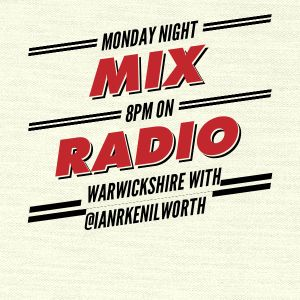 Ian Rose presents Monday Night Mix 60 for Radio Warwickshire