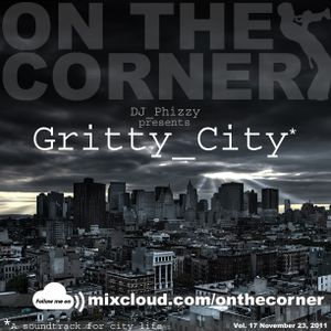 """On The Corner Vol. 17 - DJ Phizzy presents """"Gritty City"""""""