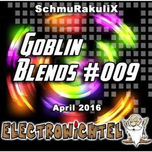 SchmuRakuliX - Goblin Blends #009