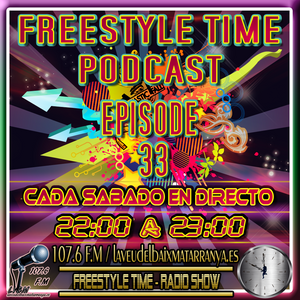 Freestyle Time Podcast (Episode 33-T2)