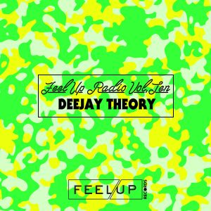 Feel Up Radio Vol.10 - Deejay Theory