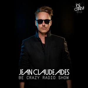 Jean Claude Ades' Be Crazy Ibiza Radio Show #360