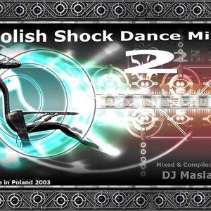 DJ Maslak Polish Shock Dance Mix Vol. 2