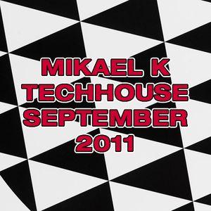 Mikael K TechHouse Mix September 2011
