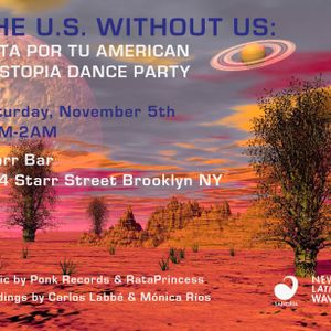 Live at The U.S. Without US: Vota por tu American Dystopia