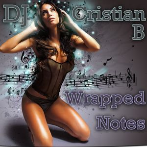 DJ Cristian B - Wrapped Notes