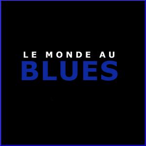 LE MONDE AU BLUES : HEBDOMADAIRE 09 JUIN 2021