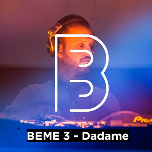 BEME 3 - Dadame