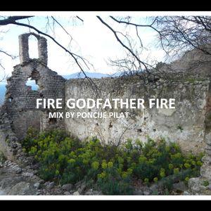 Fire Godfather! Fire!