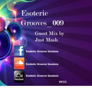 Esoteric Grooves_009_(Guest Mix by Just Mash)