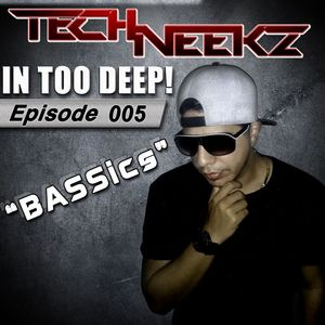 In Too DEEP! 005 (BASSics)