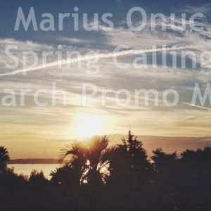 Marius Onuc - Spring Calling (March Promo Mix)