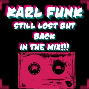 KarlFunk - Still Lost But Back In The Mix