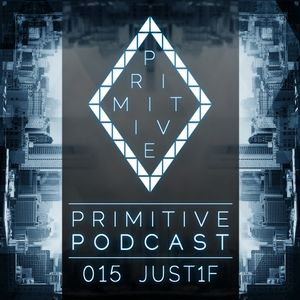 Primitive Podcast 015 by Just1f [RU] | Minimal & Deep House Mix 2017