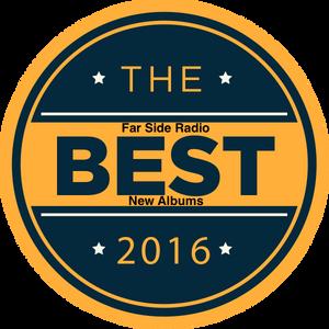 21st December 2016, The Top Ten Albums of 2016