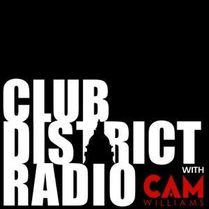 #001 Club District Radio with Cam Williams