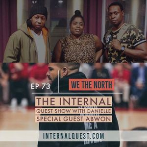 The Internal Quest Show 73 (We the North)