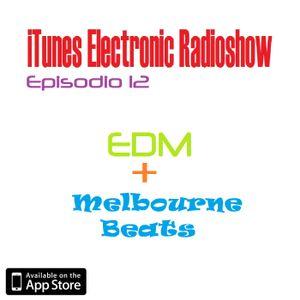 iTunes electronic Radioshow #12 EDM+MELBOURNE BEATS