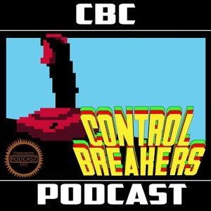 Control Breakers Ep70 - NintenDont Fuck Us!
