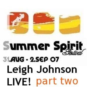 Leigh Johnson LIVE! @ Summer Spirit Festival 2007 / part 2