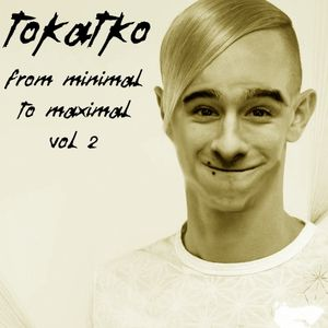 Tokatko: From Minimal to Maximal vol 2