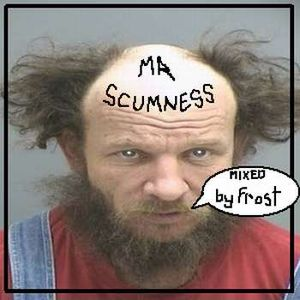 MR SCUMNESS by FROST
