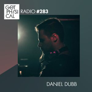 Get Physical Radio #283 mixed by Daniel Dubb