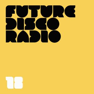 Future Disco Radio - 18