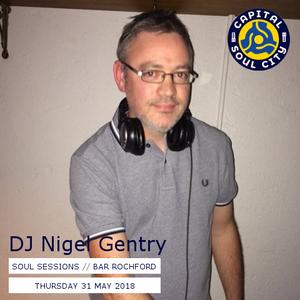 The Soul Sessions (Capital City Soul) - 31 May 2018 - DJ Nigel Gentry