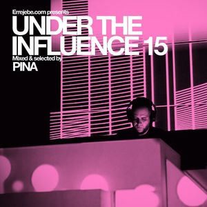 Under the Influence Vol 15: Pina