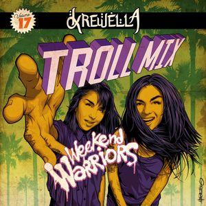 Troll Mix. Vol 17: Weekend Warriors