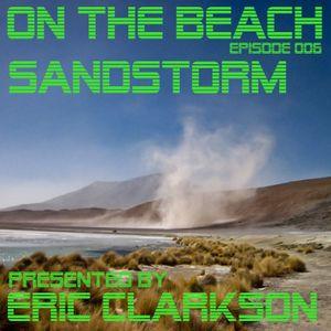 Eric Clarkson pres. On the Beach (EP006) - Sandstorm
