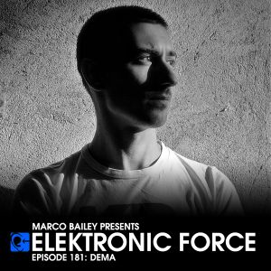 Elektronic Force Podcast 181 with Dema