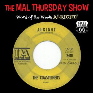 The Mal Thursday Show on Boss Radio 66: Alright!