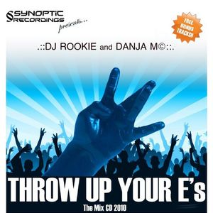 THROW UP YOUR E's - DJ ROOKIE + DANJA M©