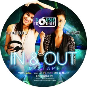 Double Trouble IN & OUT Mixtape : DJ BEXIE - THE DRIVE IN