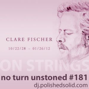 CLARE FISCHER on Strings (No Turn Unstoned #181)