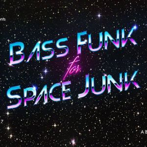 Bass Funk for Space Junk 2417 Promo Minimix