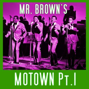 Mr. Brown's MOTOWN (Part One)