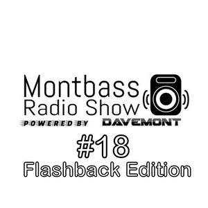 Montbass Radio Show #18 (Flashback Edition)
